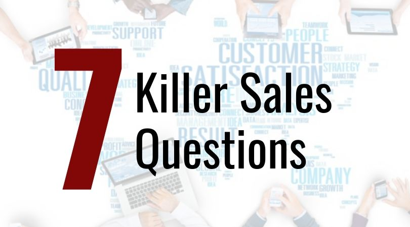 7 Killer Sales Questions