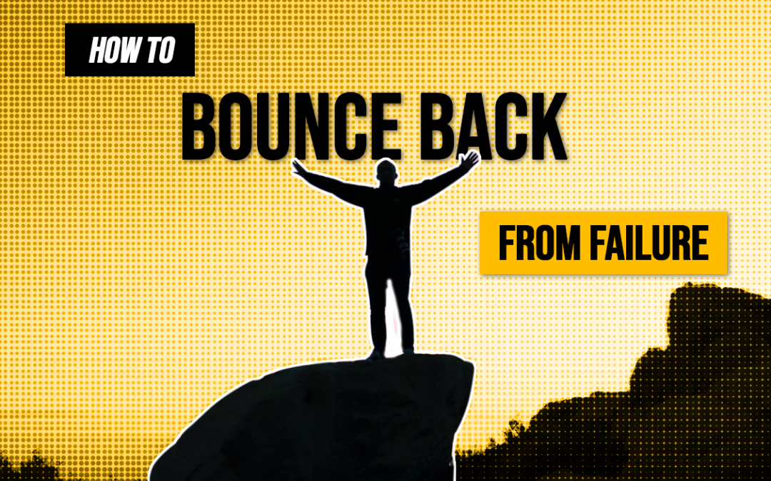 How to Bounce Back from Failure