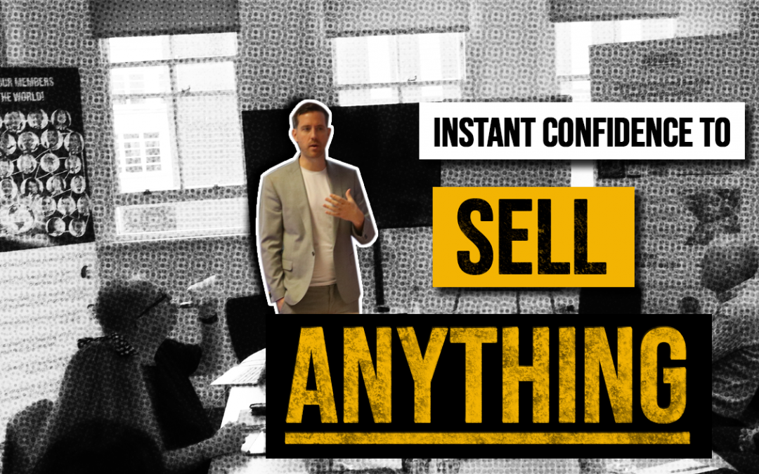 Instant Confidence to Sell Anything