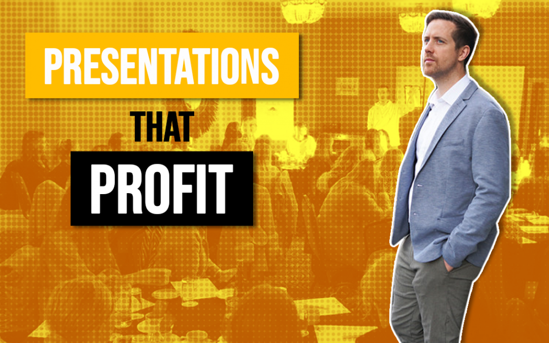 Presentations that Profit