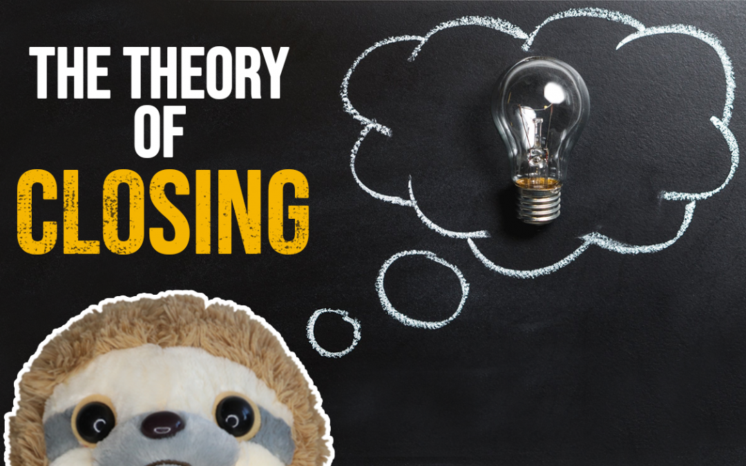 The Theory of Closing