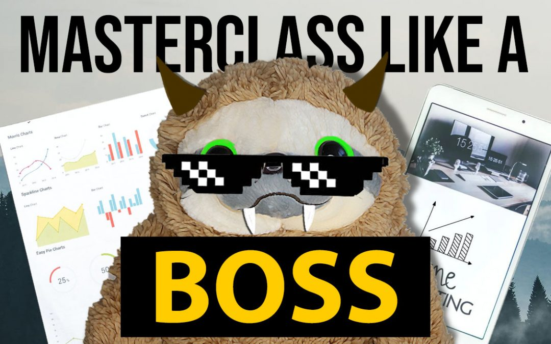 Masterclass like a boss