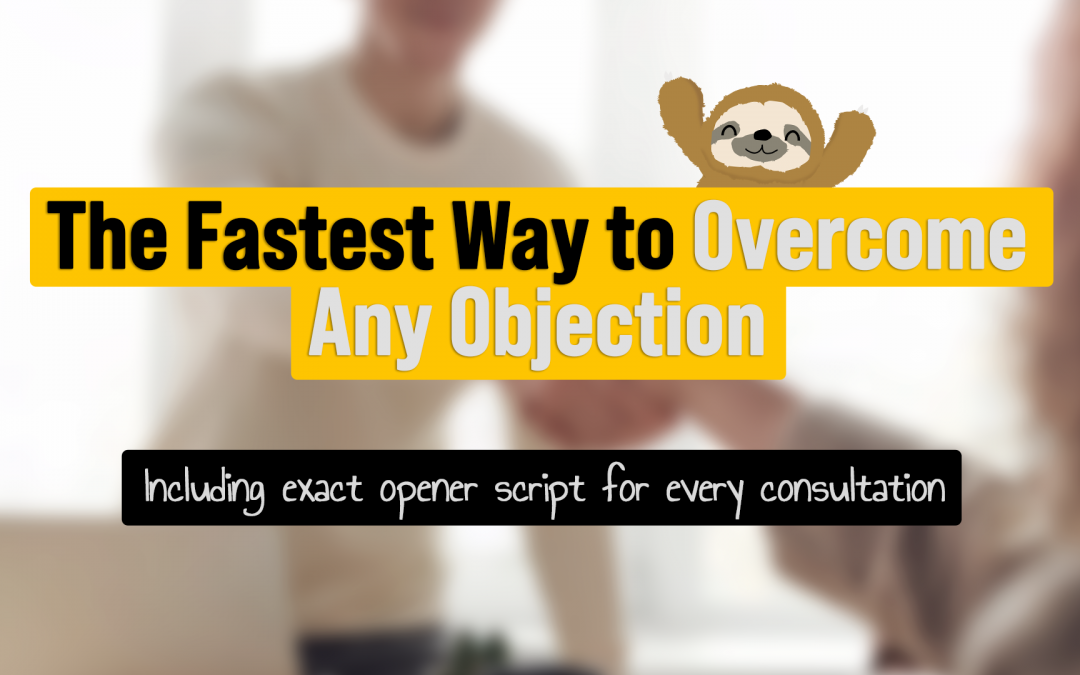 Fastest way to overcome any objection