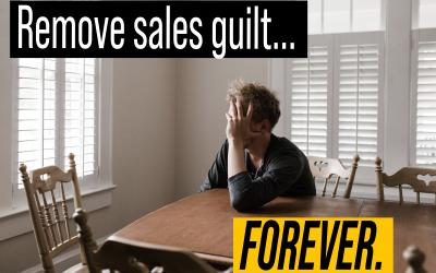 Remove sales guilt, forever.